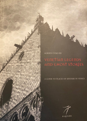 «Venetian Legends and Ghost Stories» του Alberto Toso Fei